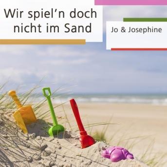 Cover lustige deutsche Lieder Wir spiel'n doch nicht im Sand Volksmusikduo Jo & Josephine