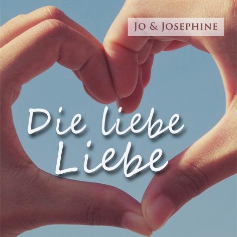 Cover Die liebe Liebe Schlagerduo Jo & Josephine lustige Lieder