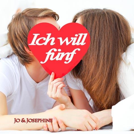 Cover Ich will fünf Schlagerduo Jo & Josephine