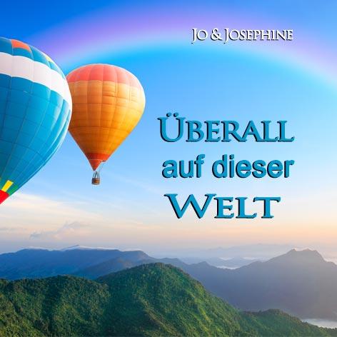 Cover Ueberall auf dieser Welt Schlagerduo Jo & Josephine Schlager Lieder